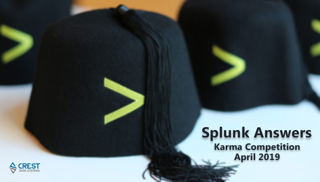 Crest Data System Engineers among the top 5 Winners of the April 2019 Karma Competition on Splunk Answers!