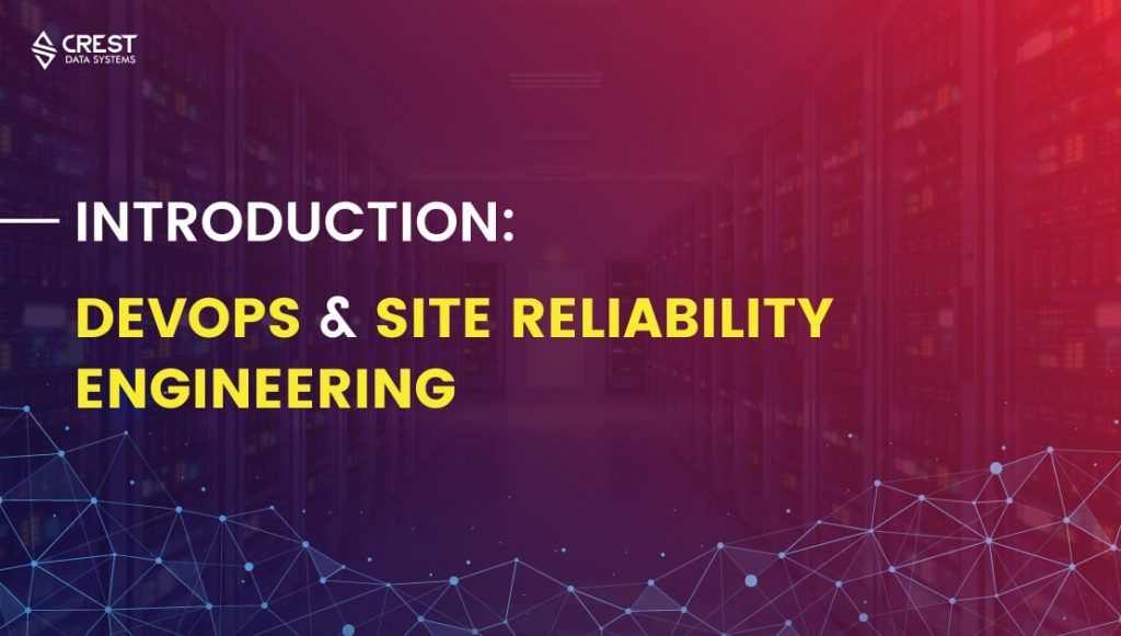 Introduction: DevOps & Site Reliability Engineering